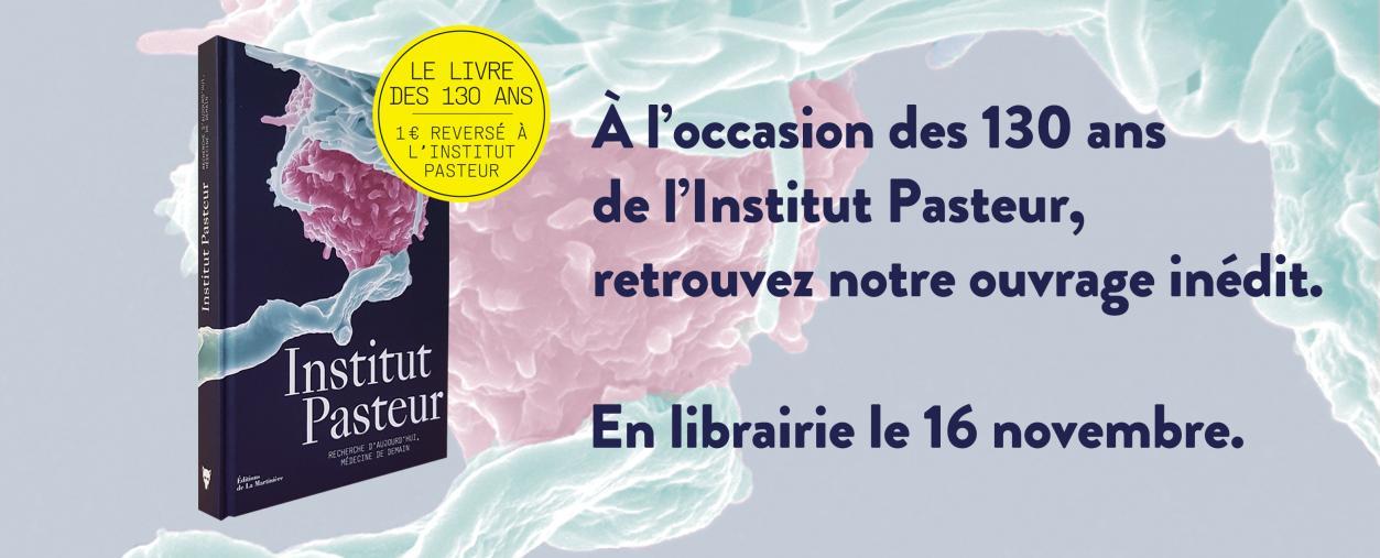 Livre des 130 ans de l'Institut Pasteur